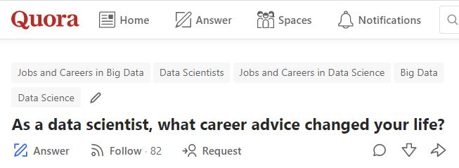 Crowdsourced by Quora: As a data scientist, what career advice changed your life?