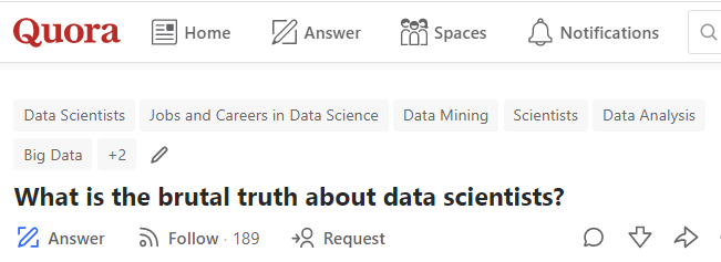 Crowdsourced by Quora: What's the brutal truth about data scientists?