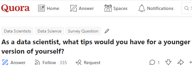 Crowdsourced by Quora: As a data scientist, what tips would you have for a younger version of yourself?