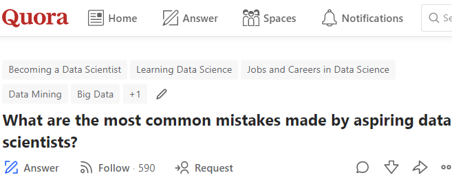 Crowdsourced by Quora: What are the most common mistakes made by aspiring data scientists?
